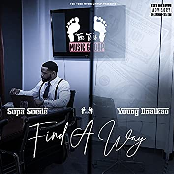Find A Way (feat. Young Dnalkao)