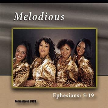 MELODIOUS  EPH. 5:19 (REMASTERED)