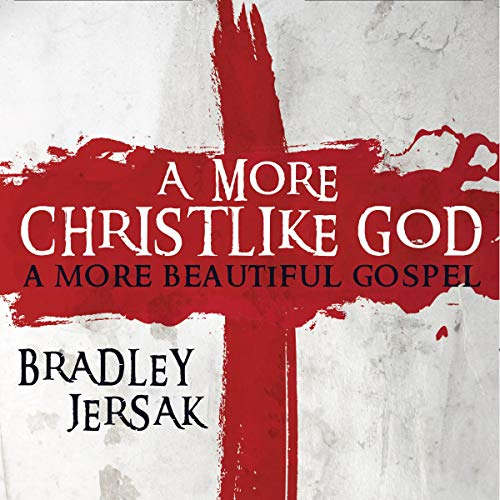 A More Christlike God audiobook cover art