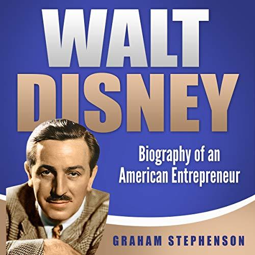 Walt Disney: Biography of an American Entrepreneur cover art