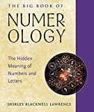 The Big Book of Numerology: The Hidden Meaning of Numbers and Letters (Weiser Big Book) - Shirley Blackwell (Shirley Blackwell Lawrence) Lawrence
