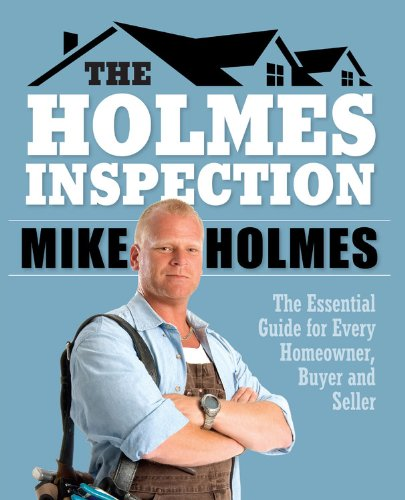 The Holmes Inspection: Everything You Need to Know Before You Buy or Sell Your Home