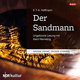 Der Sandmann                   Autor:                                                                                                                                 E. T. A. Hoffmann                               Sprecher:                                                                                                                                 Gerd Wameling                      Spieldauer: 1 Std. und 31 Min.     87 Bewertungen     Gesamt 4,4