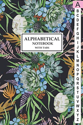 Alphabetical Notebook with Tabs: Lined-Journal Organizer with A-Z Tabs Printed, Alphabetic Notebook, Floral Design
