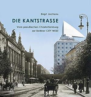 Die Kantstraße: Vom preußischen Charlottenburg zur Berline