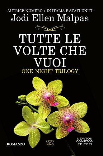 Tutte le volte che vuoi. One night trilogy
