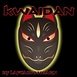 Kwaidan                   By:                                                                                                                                 Lafcadio Hearn                               Narrated by:                                                                                                                                 Walter Covell                      Length: 2 hrs and 32 mins     30 ratings     Overall 4.1