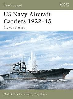 US Navy Aircraft Carriers 1922–45: Prewar classes (New Vanguard)