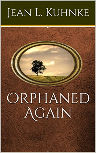 Orphaned Again by [Jean L. Kuhnke]