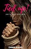 Tied Down!: Anita and her men