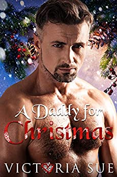 A Daddy for Christmas (Unexpected Daddies Book 2) by [Victoria  Sue]