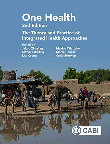 One Health: The Theory and Practice of Integrated Health Approaches, 2nd Edition (English Edition)
