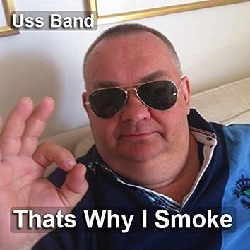 Thats Why I Smoke