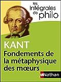 Intégrales de Philo - KANT, Fondements de la métaphysique des moeurs (Les intégrales t. 8) - Format Kindle - 5,99 €