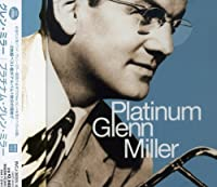 Platinum by Glenn Miller (2004-01-28)