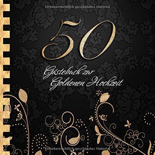 Gästebuch zur Goldenen Hochzeit: Edles Cover in Schwarz & Gold I für 90 Gäste I für geschriebene...