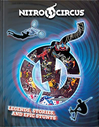 Nitro Circus Legends, Stories, and Epic Stunts (English Edition)