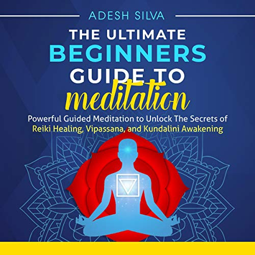 The Ultimate Beginners Guide to Meditation Titelbild