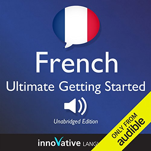 Learn French: Ultimate Getting Started with French Box Set, Lessons 1-55     Beginner French #33              By:                                                                                                                                 Innovative Language Learning                               Narrated by:                                                                                                                                 FrenchPod101.com                      Length: 11 hrs and 30 mins     46 ratings     Overall 3.4