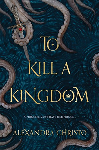 To Kill a Kingdom by [Alexandra Christo]