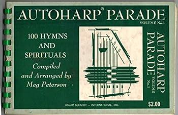 Paperback AUTOHARP PARADE; 100 HYMNS AND SPIRITUALS; VOLUME NO. 3 Book