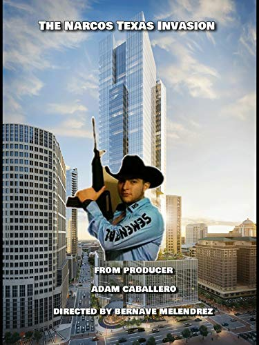 The Narco's Invasion of Texas
