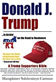 Donald J. Trump is kickin' @## on the Road to Rushmore: A Trump Supporters Bible