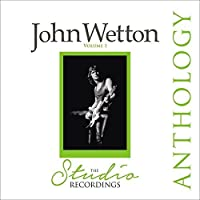 Studio Recordings Anthology by JOHN WETTON