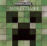 Mobestiaire - Livre officiel Mojang - De 9 à 14 ans