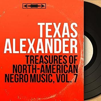Treasures of North-American Negro Music, Vol. 7 (Mono Version)