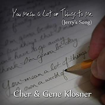 You Mean a Lot of Things to Me (Jerry's Song) - Single