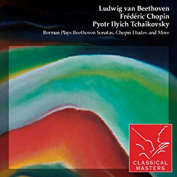 Berman Plays Beethoven Sonatas, Chopin Etudes and More
