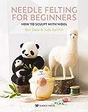 Needle Felting for Beginners (English Edition)