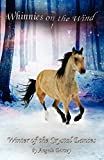 Winter of the Crystal Dances: A Wilderness Horse Adventure (1) (Whinnies on the Wind)