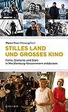 Stilles Land und großes Kino. Filme, Drehorte und Stars in Mecklenburg-Vorpommern entdecken