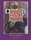 Intelligent Multimedia Interfaces (American Association for Artificial Intelligence)