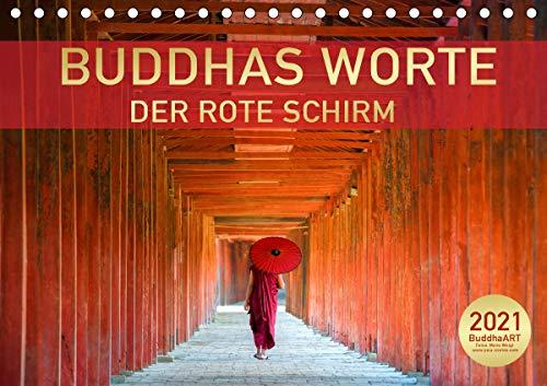BUDDHAS WORTE - DER ROTE SCHIRM (Tischkalender 2021 DIN A5 quer)