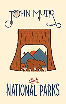 Our National Parks by [John Muir]