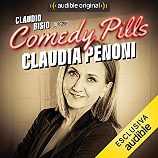 Claudio Bisio presenta Comedy Pills: Claudia Penoni copertina