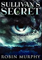 Sullivan's Secret: Premium Hardcover Edition