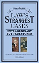 The Law's Strangest Cases: Extraordinary But True Incidents from Over Five Centuries of Legal History (Strangest Series) of Seddon, Peter 2nd (second) Revised Edition on 27 March 2008