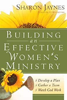 Building an Effective Women's Ministry by [Sharon Jaynes]