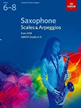 Saxophone Scales & Arpeggios, ABRSM Grades 6-8: from 2018 (ABRSM Scales & Arpeggios)