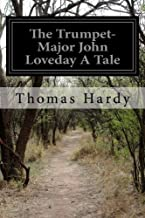 The Trumpet-Major John Loveday A Tale