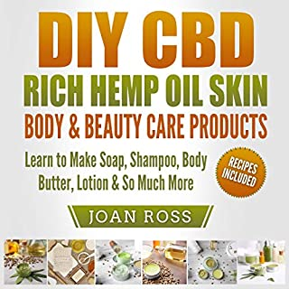 DIY CBD Rich Hemp Oil Skin, Body & Beauty Care Products audiobook cover art