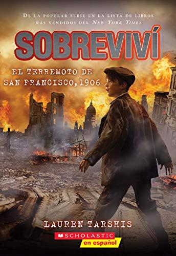Sobreviví el Terremoto de San Francisco, 1906 = I Survived the San Francisco Earthquake, 1906: 5 (Sobreviví / I Survived)