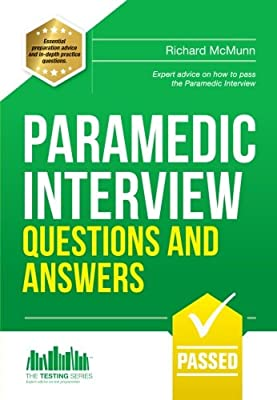 Paramedic Interview Questions and Answers: Expert advice on how to pass the Paramedic Interview (Testing Series) by How2become