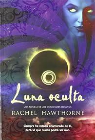 Luna oculta par Rachel Hawthorne