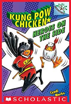 Heroes on the Side (Kung Pow Chicken #4) by [Cyndi Marko]