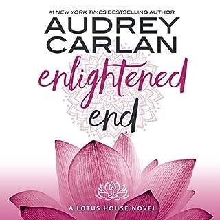 Enlightened End     Lotus House, Book 2              De :                                                                                                                                 Audrey Carlan                               Lu par :                                                                                                                                 Natalie Eaton,                                                                                        Aiden Snow                      Durée : 9 h et 37 min     Pas de notations     Global 0,0